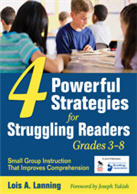 "4 Powerful Strategies for Struggling Readers <span class=""hi-italic"">Grades 3-8</span>: Small Group Instruction that Improves Comprehension"