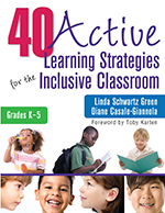 40 Active Learning Strategies for the Inclusive Classroom: Grades K-5