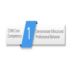 CSWE Core Competency 1: Demonstrate Ethical and Professional Behavior