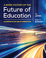 A Brief History of the Future of Education: Learning in the Age of Disruption