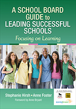 A School Board Guide to Leading Successful Schools: Focusing on Learning