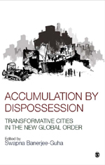 Accumulation by Dispossession: Transformative Cities in the New Global Order