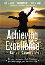 Achieving Excellence in School Counseling: Through Motivation, Self-Direction, Self-Knowledge and Relationships