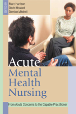 Acute Mental Health Nursing: From Acute Concerns to the Capable Practitioner