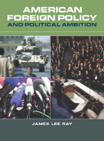 American Foreign Policy and Political Ambition