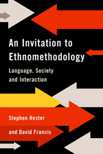 An Invitation to Ethnomethodology: Language, Society and Social Interaction