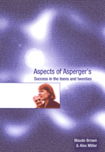 Aspects of Asperger's Syndrome: Success in the Teens and Twenties
