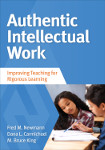 Authentic Intellectual Work: Improving Teaching for Rigorous Learning