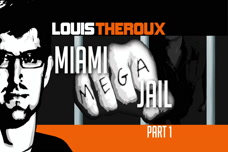Louis Theroux: Miami Mega-Jail Part 1