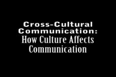 Cross-Cultural Communication: How Culture Affects Communication