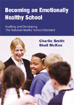 Becoming an Emotionally Healthy School: Auditing and Developing the National Healthy School Standard for 5 to 11 Year Olds