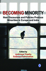 Becoming Minority: How Discourses and Policies Produce Minorities in Europe and India