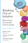 Breaking Out of Isolation: Becoming a Connected School Leader