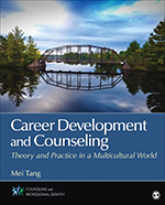 Career Development and Counseling: Theory and Practice in a Multicultural World