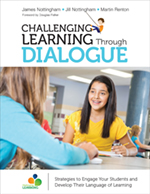 Challenging Learning Through Dialogue: Strategies to Engage Your Students and Develop Their Language of Learning
