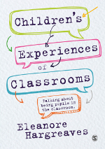 Children's Experiences of Classrooms: Talking About Being Pupils in the Classroom
