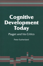 Cognitive Development Today: Piaget and His Critics