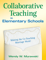 Collaborative Teaching in Elementary Schools: Making the Co-Teaching Marriage Work!