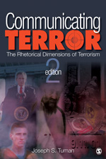 Communicating Terror: The Rhetorical Dimensions of Terrorism