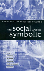Communication Processes, Volume 2: The Social and The Symbolic