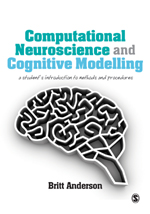 Computational Neuroscience and Cognitive Modelling: A Student's Introduction to Methods and Procedures