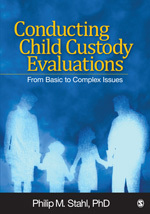 Conducting Child Custody Evaluations: From Basic to Complex Issues
