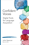 Confident Voices: Digital Tools for Language Acquisition