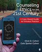 Counseling Ethics for the 21st Century: A Case-Based Guide to Virtuous Practice