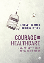 Courage in Healthcare: A Necessary Virtue or Warning Sign?