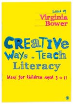 Creative Ways to Teach Literacy: Ideas for Children aged 3 to 11