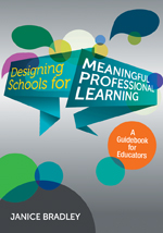 Designing Schools for Meaningful Professional Learning: A Guidebook for Educators