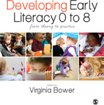 Developing Early Literacy 0 to 8: From Theory to Practice