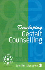 Developing Gestalt Counselling: A Field Theoretical and Relational Model of Contemporary Gestalt Counselling and Psychotherapy