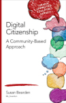 Digital Citizenship: A Community-Based Approach