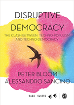 Disruptive Democracy: The Clash Between Techno-Populism and Techno-Democracy