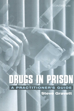 Drugs in Prison: A Practitioner's Guide to Penal Policy and Practice in Her Majesty's Prison Service