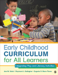 Early Childhood Curriculum for All Learners: Integrating Play and Literacy Activities