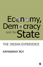 Economy, Democracy and the State: The Indian Experience