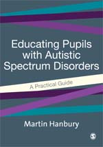 Educating Pupils with Autistic Spectrum Disorders: A Practical Guide