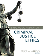 Encyclopedia of Criminal Justice Ethics