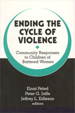 Ending the Cycle of Violence: Community Responses to Children of Battered Women
