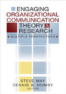 Engaging Organizational Communication Theory & Research: Multiple Perspectives