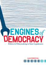 Engines of Democracy: Politics & Policymaking in State Legislatures