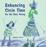 Enhancing Circle Time for the Very Young: Activities for 3 to 7 Year Olds to Do before, During and after Circle Time