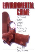 Environmental Crime: The Criminal Justice System's Role in Protecting the Environment