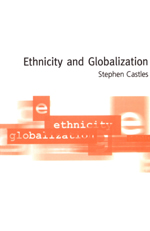 Ethnicity and Globalization: From Migrant Worker to Transnational Citizen