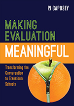 Making Evaluation Meaningful: Transforming the Conversation to Transform Schools
