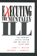 Executing the Mentally Ill: The Criminal Justice System and the Case of Alvin Ford