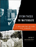 Eyewitness to Watergate: A Documentary History for Students