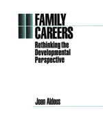 Family Careers: Rethinking the Developmental Perspective